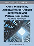 img - for Cross-Disciplinary Applications of Artificial Intelligence and Pattern Recognition: Advancing Technologies book / textbook / text book