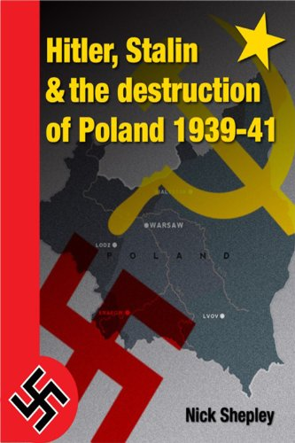 Book: Hitler, Stalin and the Destruction of Poland by Nick Shepley