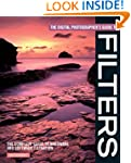 Digital Photographers Guide To Filters