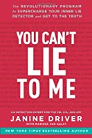 You Can't Lie to Me: The Revolutionary Program to Supercharge Your Inner Lie Detector and Get to the Truth by HarperOne