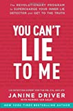 img - for You Can't Lie to Me: The Revolutionary Program to Supercharge Your Inner Lie Detector and Get to the Truth book / textbook / text book
