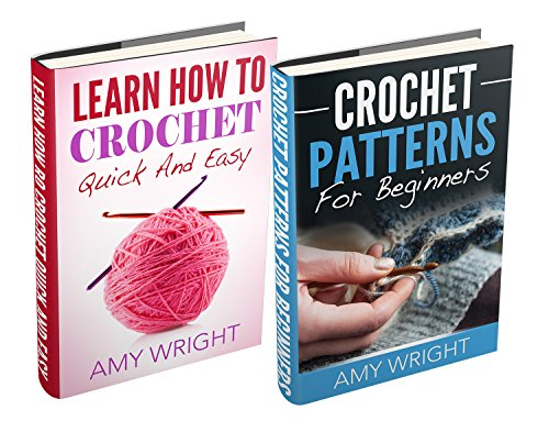 "Free Kindle Book : (2 BOOK BUNDLE) ""Learn How to Crochet Quick And Easy"" & ""Crochet Patterns For Beginners"""