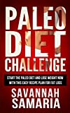 Paleo Diet Challenge: Quick and Easy Paleo Diet Recipes For Weight Loss and Excellent Health (FREE Bonus, Paleo Cookbook, Paleo Lunch)