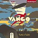 Vango: Between Sky and Earth Audiobook by Timothée de Fombelle, Sarah Ardizzone (translator) Narrated by David deVries