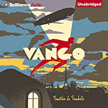 Vango: Between Sky and Earth (       UNABRIDGED) by Timothée de Fombelle, Sarah Ardizzone (translator) Narrated by David deVries