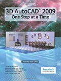 img - for 3D AutoCAD 2009: One Step at a Time book / textbook / text book