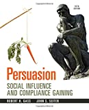 img - for Persuasion: Social Influence and Compliance Gaining book / textbook / text book