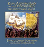 King Arthurs Raid on the Underworld: The Oldest Grail Quest