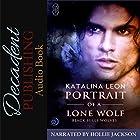 Portrait of a Lone Wolf: Black Hills Wolves, Book 7 Hörbuch von Katalina Leon Gesprochen von: Hollie Jackson