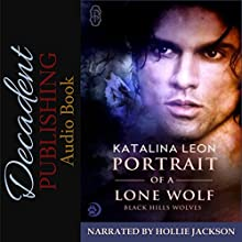 Portrait of a Lone Wolf: Black Hills Wolves, Book 7 Audiobook by Katalina Leon Narrated by Hollie Jackson