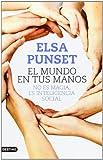 Elsa Punset Bannel El mundo en tus manos : no es magia, es inteligencia social