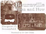 img - for Bournville Then and Now book / textbook / text book