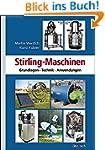 Stirling-Maschinen: Grundlagen, Techn...