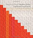 img - for Denyse Schmidt: Modern Quilts, Traditional Inspiration: 20 New Designs with Historic Roots (Stc Craft / Melanie Falick Book) by Schmidt, Denyse (1 April, 2012) [Hardcover] book / textbook / text book
