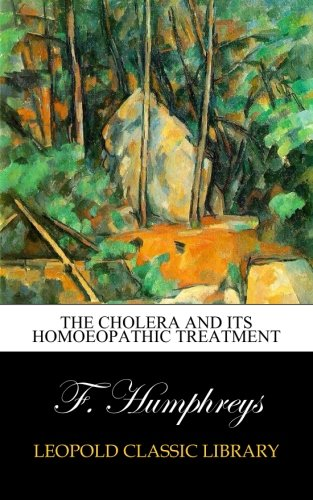 The Cholera and Its Homoeopathic Treatment PDF