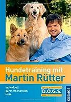 Hundetraining mit Martin Rütter: Individuell - partnerschaftlich - leise - einfach
