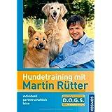 """Hundetraining mit Martin R�tter: individuell, partnerschaftlich, leisevon """"Martin R�tter"""""""