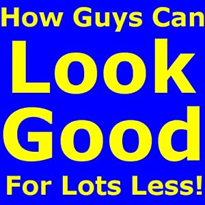 How Guys Can Look Good for Lots Less | [David R. Portney]