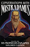 Conversations With Nostradamus: His Prophecies Explaned, Vol. 1 (Revised Edition & Addendum 2001) (Conversations with Nostradamus)