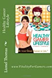 Healthy Gamer Lifestyle: Be your Game Avatar in Life