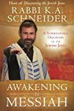img - for Awakening to Messiah: A Supernatural Discovery of the Jewish Jesus book / textbook / text book