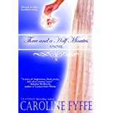 Three And A Half Minutes (Women's Fiction Romance) ~ Caroline Fyffe