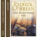 The Wine-Dark Sea (       ABRIDGED) by Patrick O'Brian Narrated by Robert Hardy
