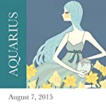 Aquarius: August 07, 2015 | Tali Edut,Ophira Edut