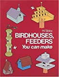 Birdhouses, Feeders You Can Make (Project Books)