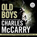 Old Boys (       UNABRIDGED) by Charles McCarry Narrated by Stefan Rudnicki