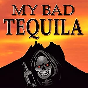 My Bad Tequila Audiobook