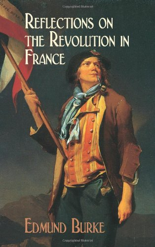 Reflections on the Revolution in France (Dover Value Editions)