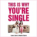 This Is Why You're Single Audiobook by Laura Lane, Angela Spera Narrated by Laura Lane, Angela Spera