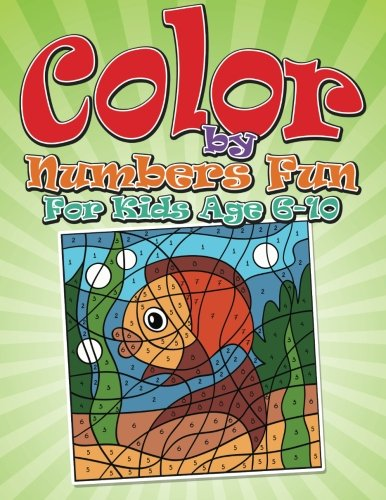 Color By Numbers Fun: For Kids Age 6-10 (Coloring By Numbers For Kids compare prices)