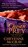 Chosen Prey (0312937628) by Cheyenne McCray