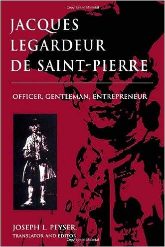 Jacques Legardeur De Saint-Pierre: Officer, Gentleman, Entrepeneur