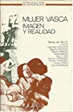 img - for Mujer vasca : imagen y realidad (Autores, textos y temas de antropologia) (Spanish Edition) book / textbook / text book