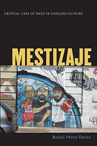 Mestizaje: Critical Uses of Race in Chicano Culture Critical American Studies) PDF Download Free