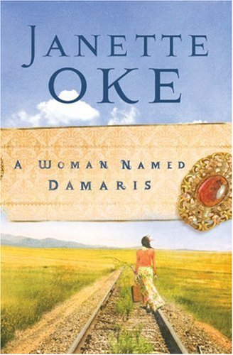 A Woman Named Damaris (Women of the West #4), Janette Oke