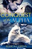Conquest of the Alpha: (A Paranormal Vampire Werewolf Action Adventure Romance)