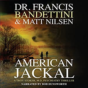 American Jackal: A Troy Stoker, M.D. Psychiatry Thriller Audiobook