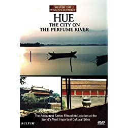 Hue: The City on the Perfume River / Sites of the World's Cultures