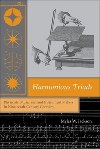 Harmonious Triads: Physicists, Musicians, and Instrument Makers in Nineteenth-Century Germany (Transformations: Studies
