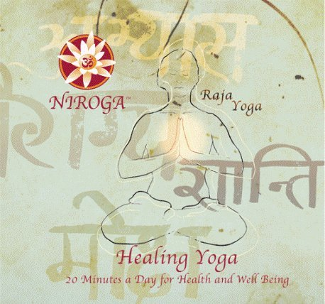 Healing Yoga - 20 Minutes a Day for Health and Well Being by Bidyut K Bose