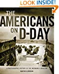The Americans on D-Day: A Photographi...