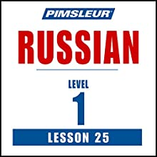 Russian Phase 1, Unit 25: Learn to Speak and Understand Russian with Pimsleur Language Programs Speech by  Pimsleur Narrated by  Pimsleur