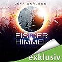 Eisiger Himmel Hörbuch von Jeff Carlson Gesprochen von: Susanne Grawe