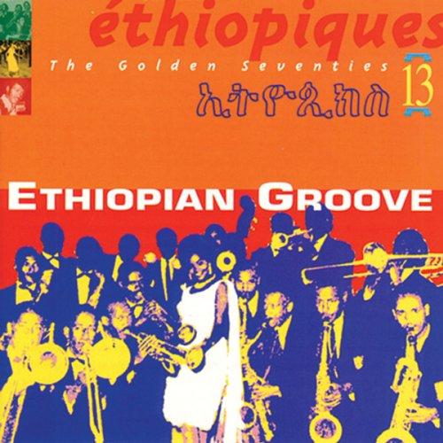 Various Artists - Ethiopiques 13: Ethiopian Groove - Amazon.com Music