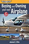 Buying and Owning Your Own Airplane (Kindle edition)