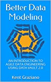 img - for Better Data Modeling: An Introduction to Agile Data Engineering Using Data Vault 2.0 book / textbook / text book